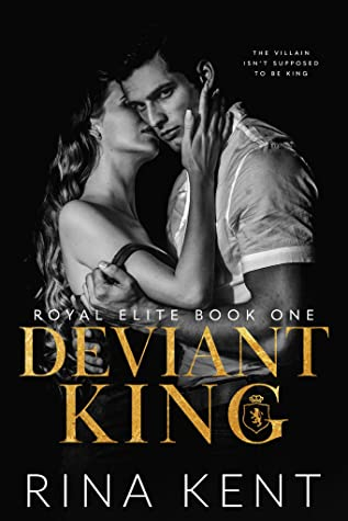 Deviant King by Rina Kent (Royal Elite series)