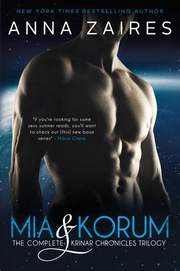 Mia & Korum (The Krinar Chronicles Trilogy) by Anna Zaires
